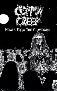 Coffin Creep - Howls From The Graveyard - kassett