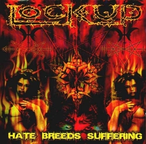 Lock Up - Hate Breeds Suffering - LP