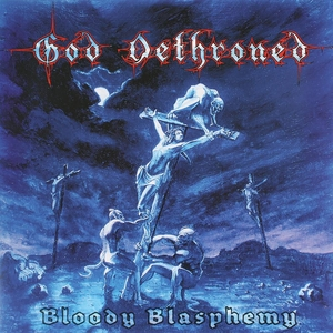 God Dethroned - Bloody Blasphemy - Blue LP