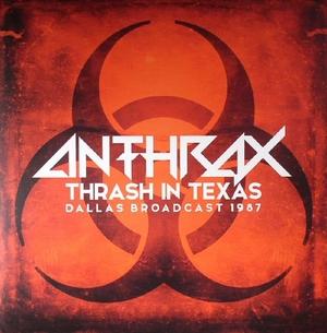 Anthrax - Thrash In Texas - LP