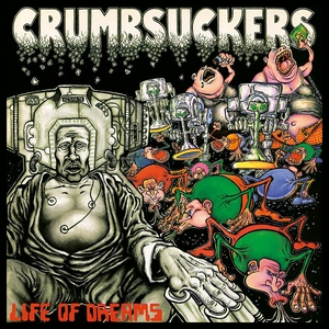 Crumbsuckers - Life Of Dreams - LP