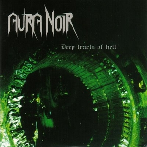 Aura Noir - Deep Tracts Of Hell - LP
