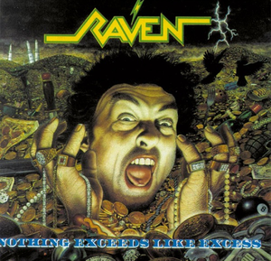 Raven - Nothing Exceeds Like Excess - LP