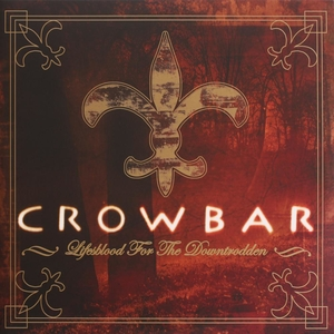 Crowbar - Lifesblood For The Downtrodden - Röd LP