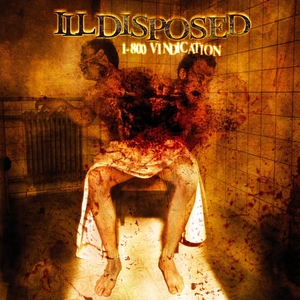 Illdisposed - 1-800 Vindication - LP