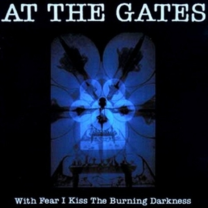 At The Gates - With Fear I Kiss The Burning Darkness - LP