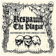 Respawn The Plague - Gathering Of The Unholy Ones - 7
