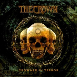 The Crown - Crowned In Terror - CD
