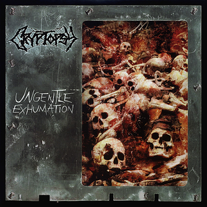 Cryptopsy - Ungentle Exhumation - 7