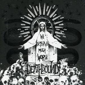 Deathbound - We Deserve Much Worse - LP